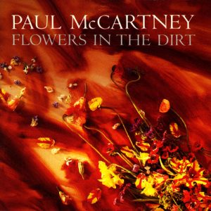 Flowers in the Dirt LP
