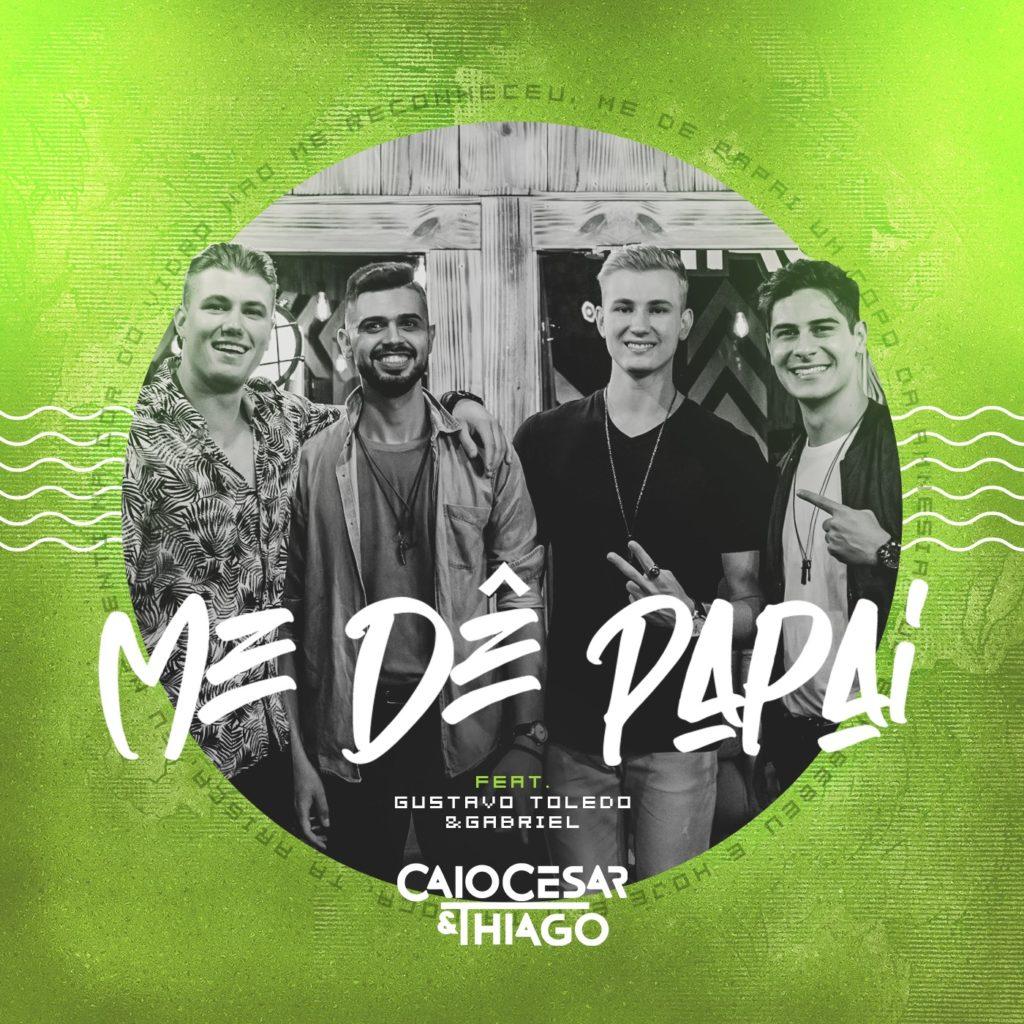 """Caio Cesar e Thiago lançam o single """"Me Dê Papai"""" com Gustavo Toledo & Gabriel"""