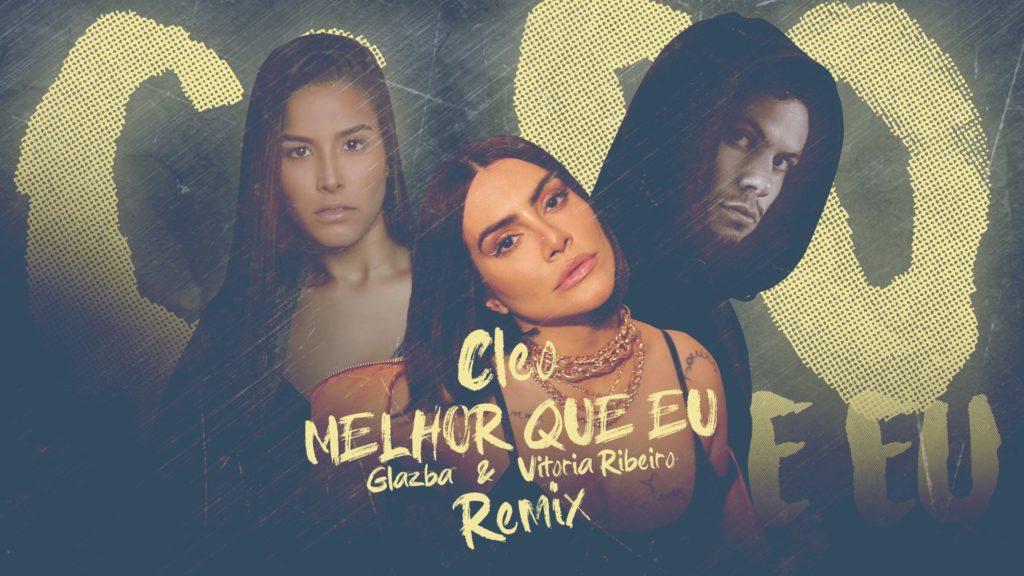 """Em primeira mão: Glazba lança remix oficial de """"Melhor Que Eu"""" da Cleo"""