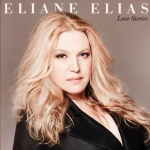 """Eliane Elias homenageia o amor e suas formas no novo álbum """"Love Stories"""""""