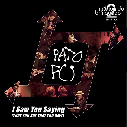 "Pato Fu revisita Raimundos na nova releitura de ""I Saw You Saying (That You Say That You Saw)"""