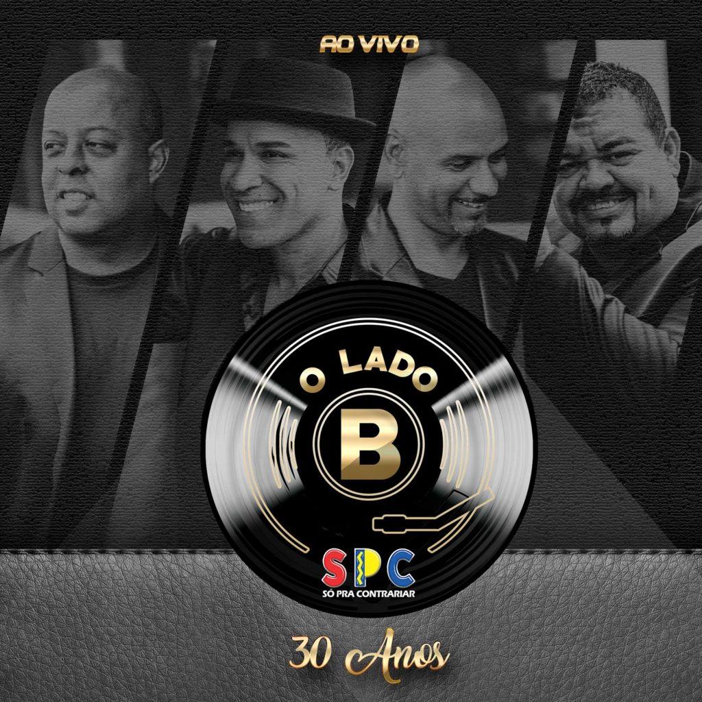 """Só Pra Contrariar comemora 30 anos com o álbum """"O Lado B"""""""