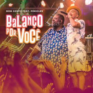 """Grupo Bom Gosto lança o single e clipe de """"Balanço por Você"""" com participação de Péricles"""
