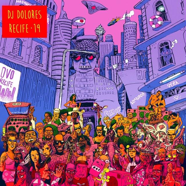 """DJ Dolores lança """"Recife • 19"""""""