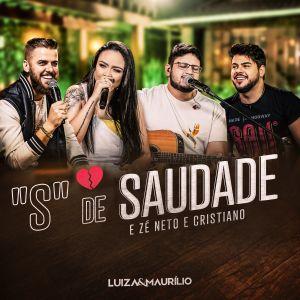 """Luiza e Maurílio lançam """"S de Saudade"""" com participação de Zé Neto e Cristiano"""