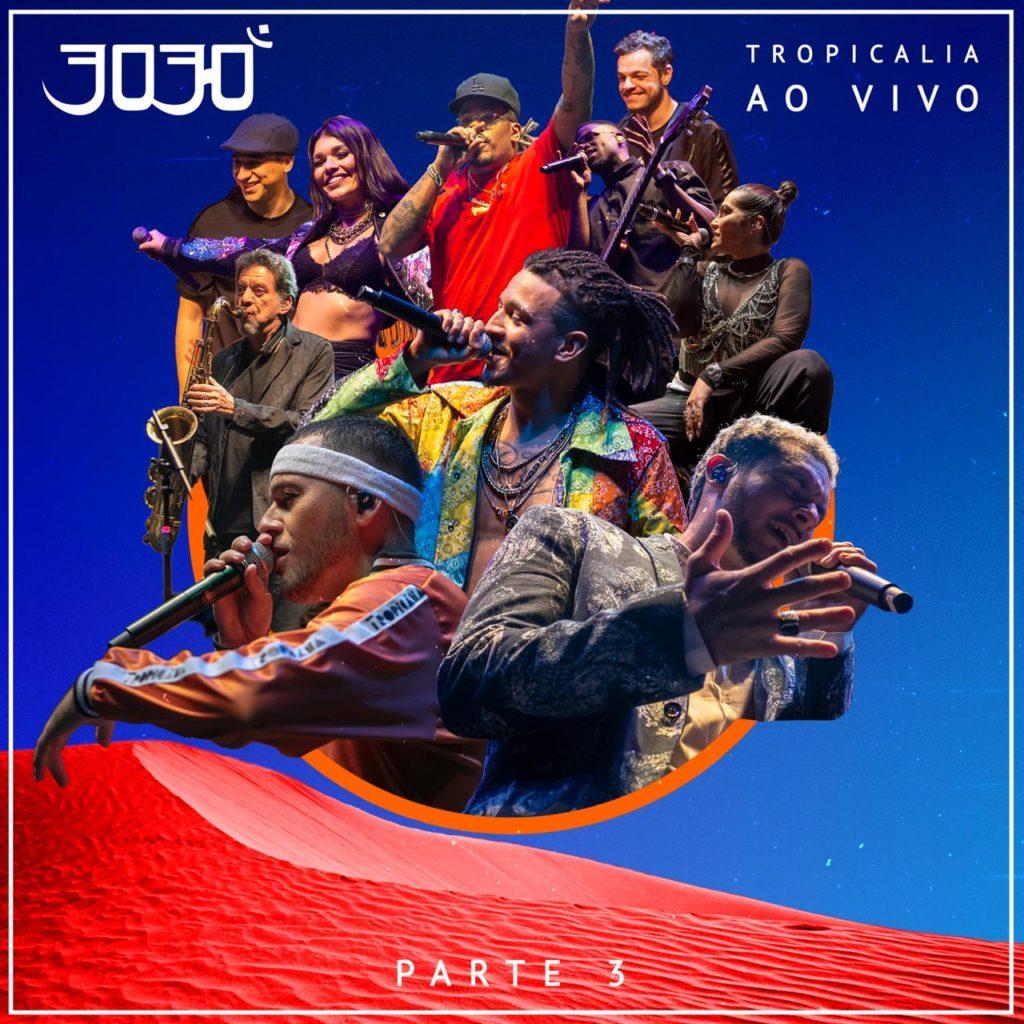 """3030 lança o último bloco do DVD """"Tropicalia Ao Vivo"""""""