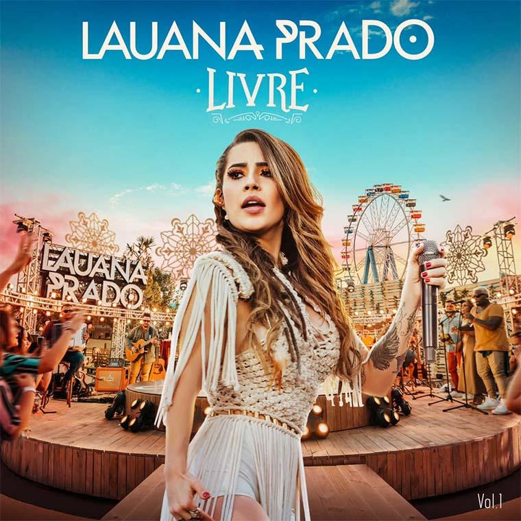 "Lauana Prado apresenta novo projeto ""Livre - Vol. 1"""
