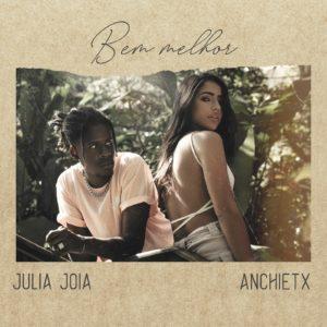 """Julia Joia e Anchietx lançam o single e clipe de """"Bem Melhor"""""""