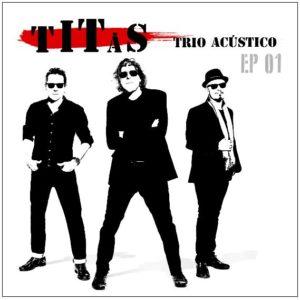 """Titãs lançam primeiro EP """"Trio Acústico"""""""