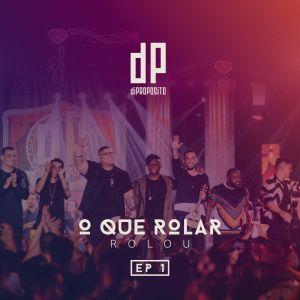 """Di Propósito lança primeiro EP do DVD de estreia, """"O Que Rolar Rolou"""""""