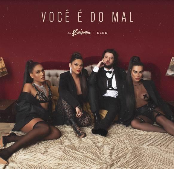 """As Baías se unem à cantora Cleo na sedutora faixa """"Você é do Mal"""""""