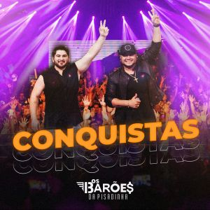 """Barões da Pisadinha disponibilizam todas as músicas do projeto """"Conquistas"""""""
