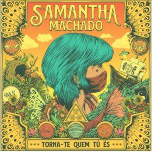 Samantha Machado estreia o novo álbum