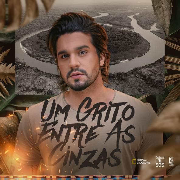 """Luan Santana lança """"Um Grito entre as Cinzas"""" em apoio à proteção ao Pantanal"""