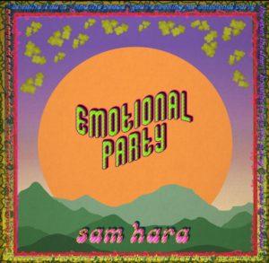 """Sam Hara lança a nova faixa """"Emotional Party"""""""