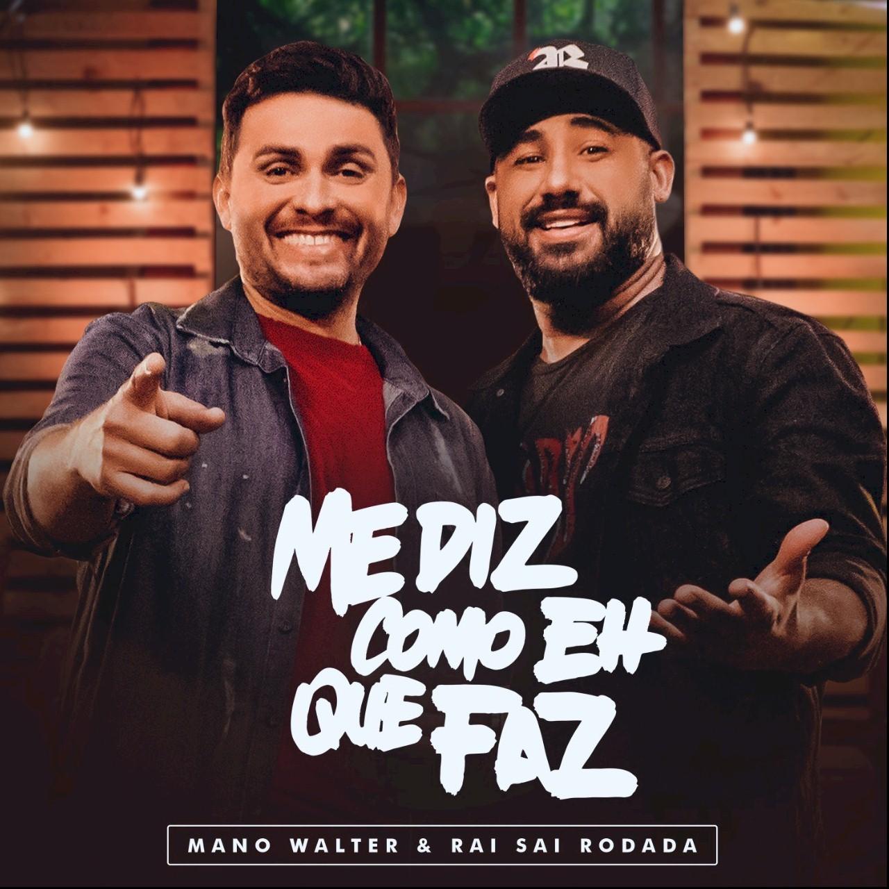 """Mano Walter e Raí Saia Rodada lançam o single e clipe de """"Me Diz Como É Que Faz"""""""