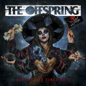 """The Offspring anuncia primeiro álbum em uma década. Ouça o novo single """"Let The Bad Times Roll"""""""