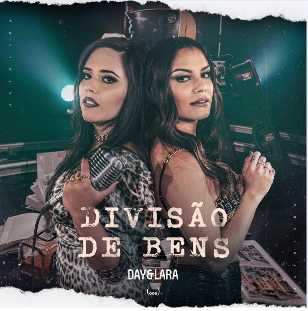 """Dupla Day & Lara lança a inédita """"Divisão de Bens"""""""