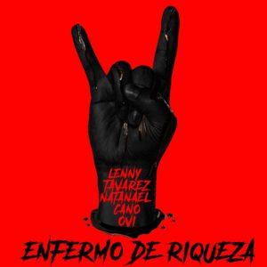 "Lenny Tavárez se une a Natanael Cano e Ovi no single ""Enfermo de Riqueza"""