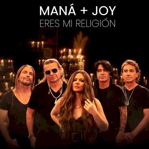 """Maná se une a Joy na faixa """"Eres Mi Religión"""""""