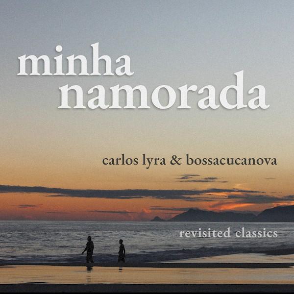 """""""Minha Namorada"""", clássico de Carlos Lyra ganha remix com Bossacucanova"""