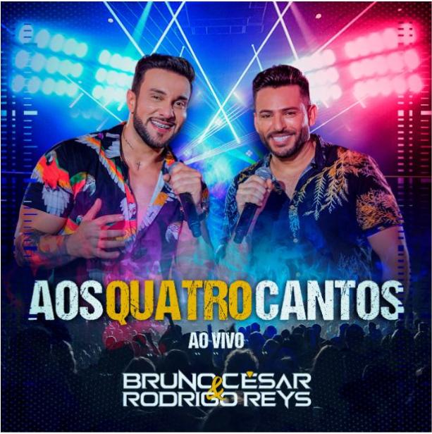 """Bruno César & Rodrigo Reys estreiam o álbum e DVD """"Aos Quatro Cantos"""""""