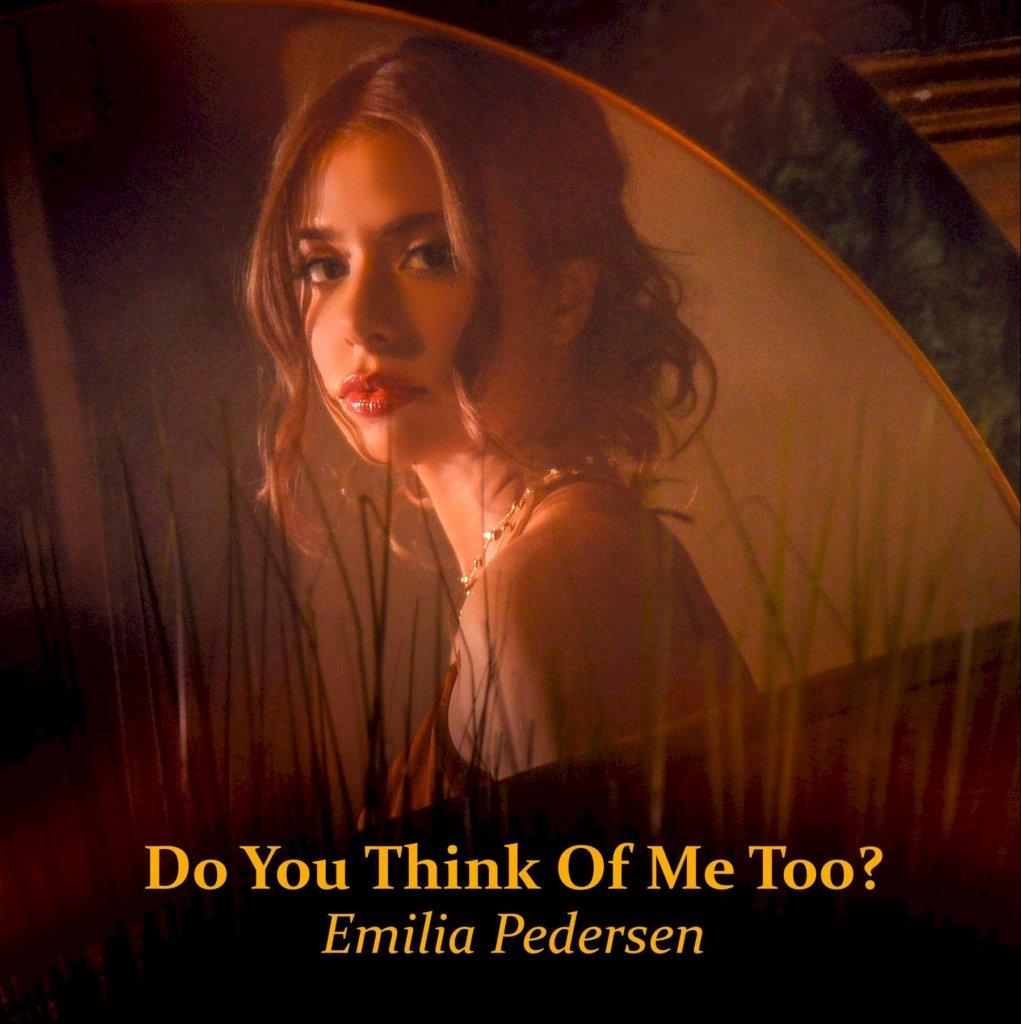 """Emilia Pedersen lança """"Do You Think Of Me Too?"""""""