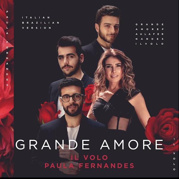 "Il Volo e Paula Fernandes se unem na canção ""Grande Amore"""
