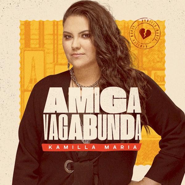 "Kamilla Maria lança a inédita ""Amiga Vagabunda"""