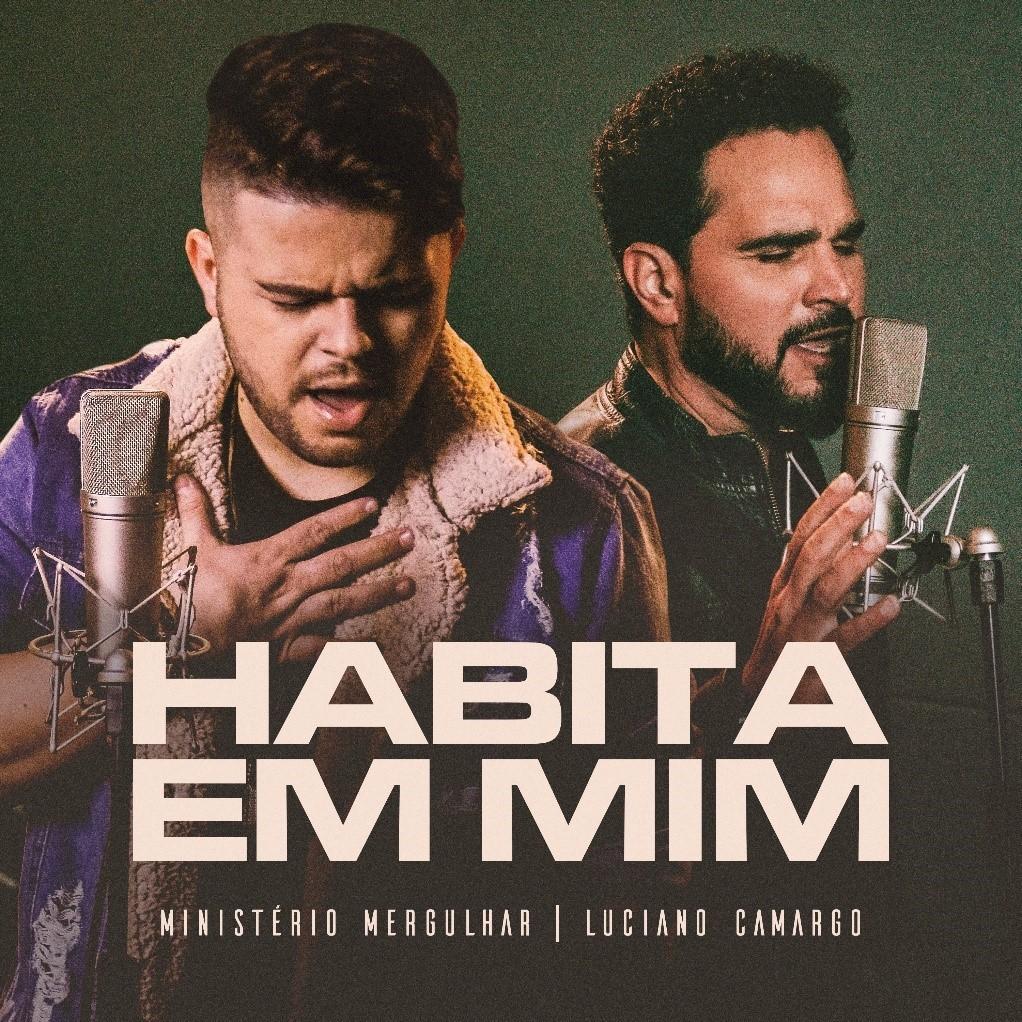"""Luciano Camargo se une ao Ministério Mergulhar na faixa """"Habita em Mim"""""""