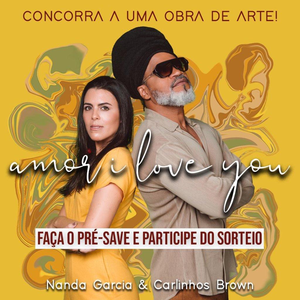 """Nanda Garcia e Carlinhos Brown lançam nova versão de """"Amor I Love You"""""""