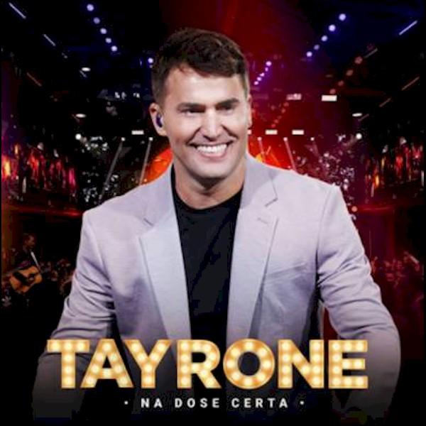 """Tayorne lança a primeira parte do álbum """"Na Dose Certa"""""""