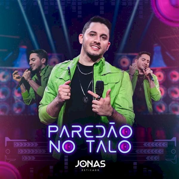 """Jonas Esticado lança """"Paredão no Talo"""""""