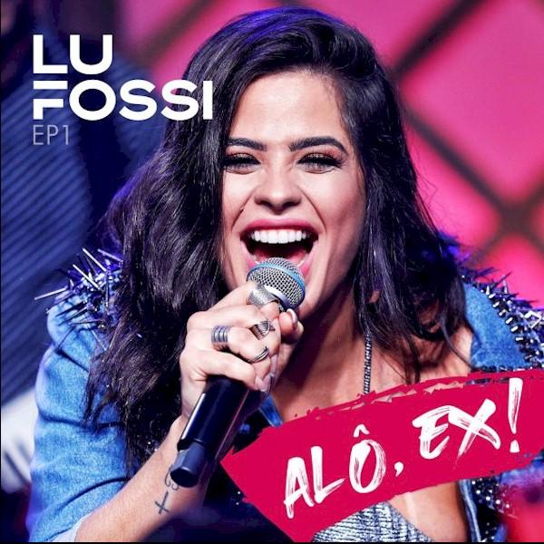"""Lu Fossi lança novo EP do projeto audiovisual """"Alô, Ex!"""""""