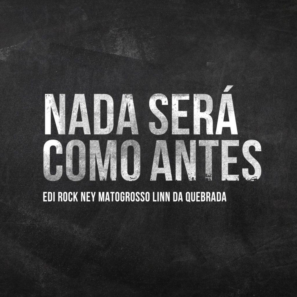 """Edi Rock se une a Ney Matogrosso e Linn da Quebrada em """"Nada Será como Antes"""""""