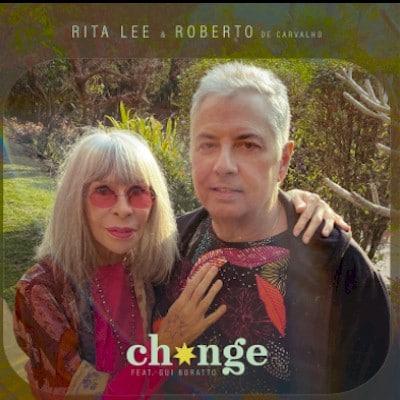"""Rita Lee & Roberto de Carvalho lançam a inédita """"Change"""""""